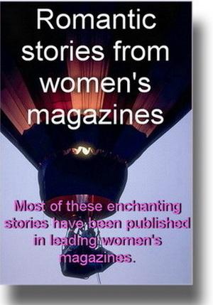 Stories from women's magazines - romantic, funny, bizarre